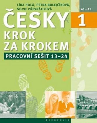 Česky krok za krokem 1. - Pracovní sešit Lekce 13–24 - Lída Holá; Petra Bulejčíková; Silvie Převrátilová
