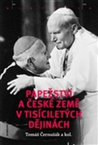 Papežství a české země v tisíciletých dějinách - Eva Doležalová