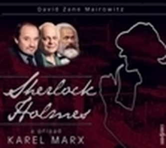 Sherlock Holmes a případ Karel Marx - David Zane Mairowitz; Viktor Preiss; Jan Kačer; Bohumil Klepl