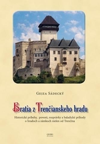 Bratia z Trenčianskeho hradu - Sádecký, Gejza