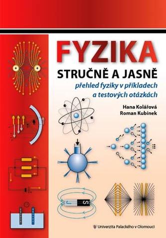 Fyzika stručně a jasně 2.vydání - Kolářová, Hana; Kubínek, Roman