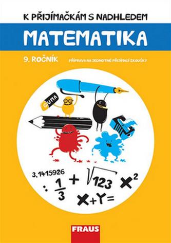 Matematika 9. ročník - K přijímačkám s nadhledem - Kuřítková Hana