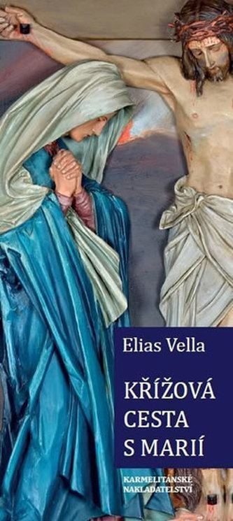 Křížová cesta s Marií - Elias Vella