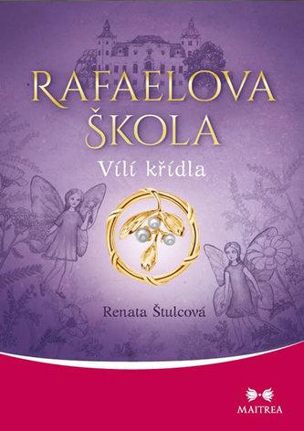 Rafaelova škola - Vílí křídla - Renata Štulcová