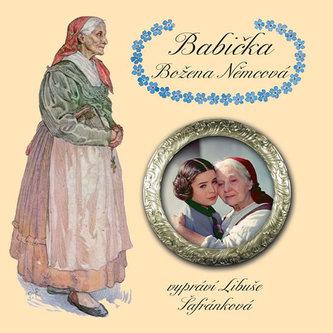 Babička - CDmp3 (Čte Libuše Šafránková) - Božena Němcová