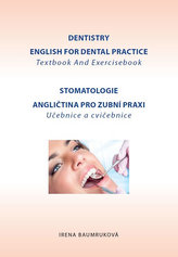 Stomatologie - Angličtina pro zubní praxi - učebnice a cvičebnice / Dentistry English for Dental practice - Textbook And Exercis