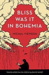 Bliss Was It In Bohemia (Báječná Léta Pod Psa Anglicky)