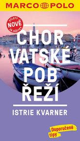 Chorvatské pobřeží - Istrie, Kvarner / MP průvodce nová edice