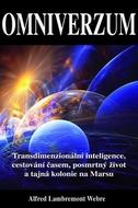 Omniverzum - Transdimenzionální inteligence, cestování časem, posmrtný život a tajná kolonie na Marsu