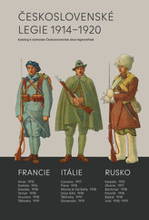Československé legie 1914-1920 - Katalog k výstavám Československé obce legionářské