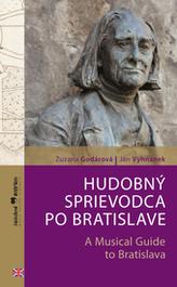 Hudobný sprievodca po Bratislave /slovensko-anglická verzia/