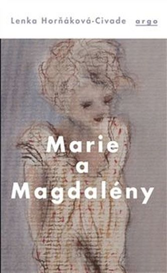 Marie a Magdalény - Lenka Horňáková-Civade