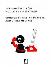 Hlavní společné modlitby a mešní řád Common Christian Prayers and Order of Mas