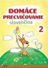 Domáce precvičovanie Slovenčina 2