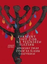 Ztracený svět Židů na Těšínském Slezsku