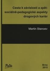 Cesta k závislosti a zpět: sociálně-pedagogické aspekty drogových kariér