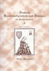 Deutsche Konversationstexte und Ubungen fur Forgeschrittene I.
