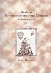 Deutsche Konversationstexte und Ubungen fur Forgeschrittene II.