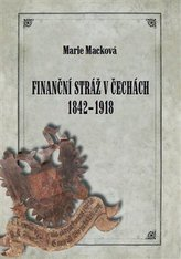 Finanční stráž v Čechách 1842 - 1918