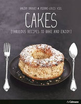 Cakes : Fabulous Recipes to Bake and Enjoy