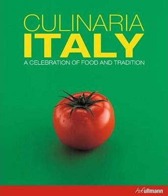 Culinaria Italy : A Celebration of Food and Tradition - Claudia Piras