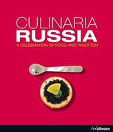 Culinaria Russia : A Celebration of Food and Tradition