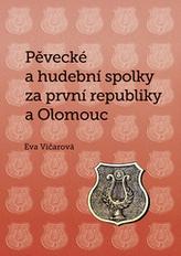 Pěvecké a hudební spolky za první republiky a Olomouc
