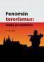 Fenomén terorismus: česká perspektiva
