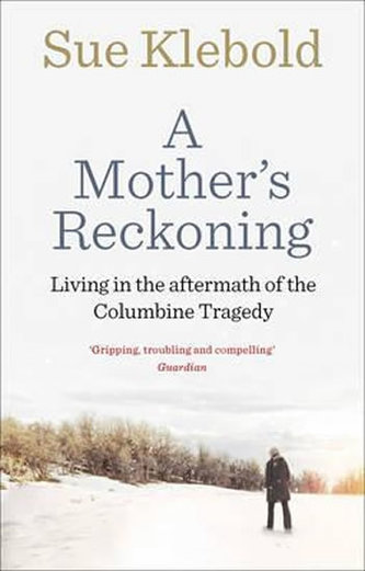 A Mother´s Reckoning : Living in the Aftermath of the Columbine Tragedy - Klebold Sue