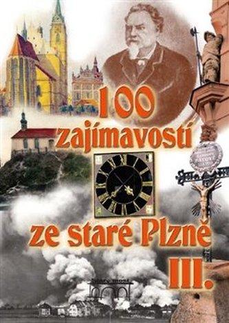 100 zajímavostí ze staré Plzně III. - Petr Mazný; Vladislav Krátký