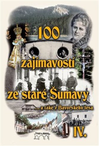 100 zajímavostí ze staré Šumavy IV. - Zdenka Maňáková