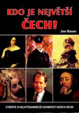 Kdo je největší Čech?