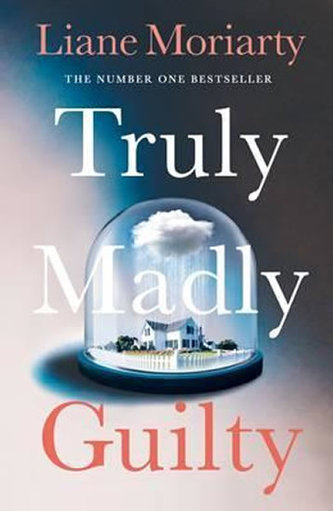 Truly Madly Guilty - Moriarty Liane