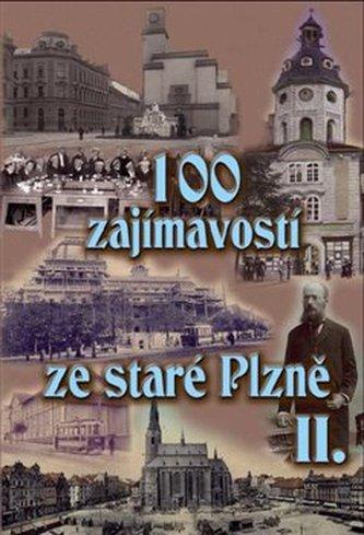 100 zajímavostí ze staré Plzně II. - Petr Mazný; Vladislav Krátký