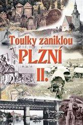 Toulky zaniklou Plzní II.