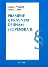 Pramene k právnym dejinám Slovenska II.