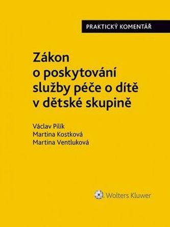 Zákon o poskytování služby péče o dítě v dětské skupině - Václav Kupilík