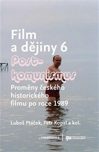 Film a dějiny 6. - Postkomunismus - Kopal Petr