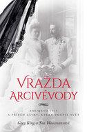 Vražda arcivévody - Sarajevo 1914 a příběh lásky, který změnil svět