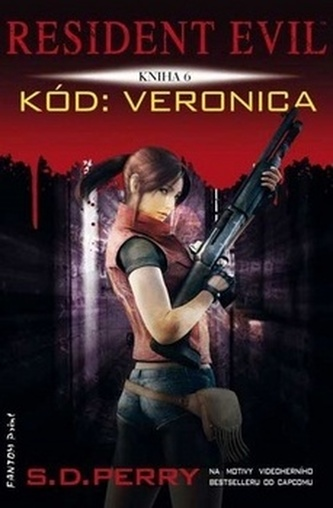 Resident Evil 6 - Kód: Veronica - S.D. Perry