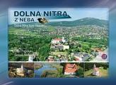 Dolná Nitra z neba - Dolná Nitra from Heaven