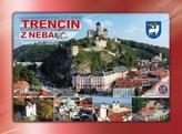 Trenčín z neba - Trenčín from Heaven