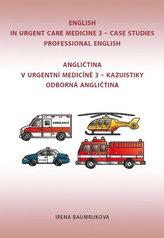 Angličtina v urgentní medicíně 3 / English in Urgent Care Medicine 3
