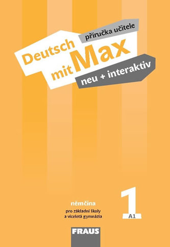 Deutsch mit Max neu + interaktiv 1 - Příručka učitele - Tvrzníková Jana