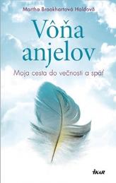 Vôňa anjelov - Moja cesta do večnosti a späť
