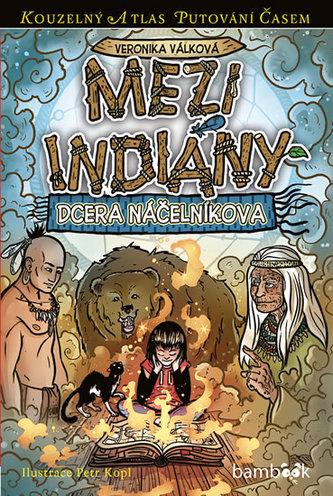 Mezi indiány - Dcera náčelníkova - Veronika Válková