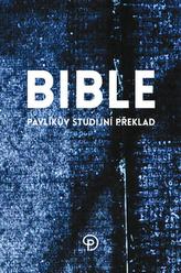 Bible Pavlíkův studijní překlad