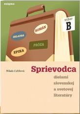 Sprievodca dielami slovenskej a svetovej literatúry - výber B