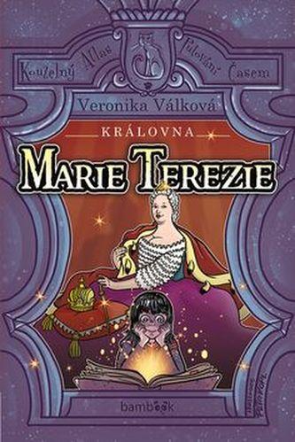 Královna Marie Terezie - Život Marie Terezie, Zamilovaný dragoun a Tajnosti císařských komnat - Veronika Válková