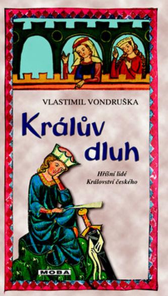 Králův dluh - Hříšní lidé Království českého - Vlastimil Vondruška